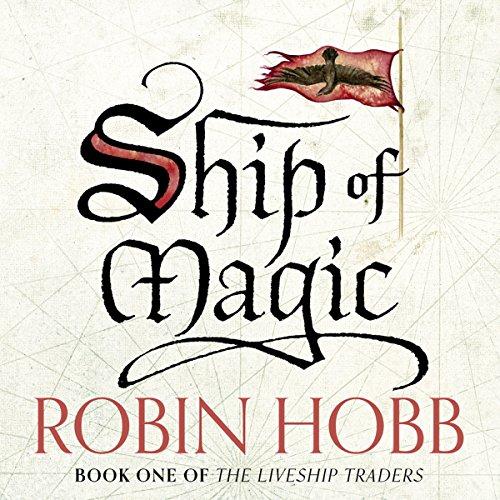 Ship of Magic: The Liveship Traders, Book 1
