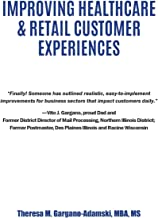 Improving Healthcare & Retail Customer Experiences                                              best Customer Experience Books