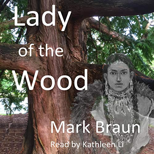 Lady of the Wood Audiobook By Mark Braun cover art