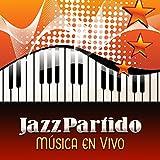 Jazz Partido Música en Vivo - Música Instrumental, Piano, Saxofón, Trompeta, Swing - Blues Jazz, Smooth Lounge Jazz