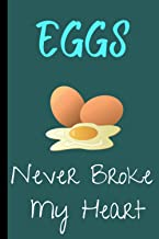 EGGS NEVER BROKE MY HEART: Best egg notebook for Gifts