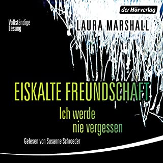 Eiskalte Freundschaft     Ich werde nicht vergessen              By:                                                                                                                                 Laura Marshall                               Narrated by:                                                                                                                                 Susanne Schroeder                      Length: 12 hrs and 28 mins     Not rated yet     Overall 0.0
