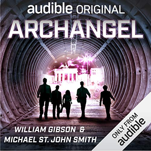 Archangel                   Auteur(s):                                                                                                                                 William Gibson,                                                                                        Michael St. John Smith                               Narrateur(s):                                                                                                                                 Josh Hurley,                                                                                        Victor Bevine,                                                                                        Elizabeth Jasicki,                   Autres                 Durée: 2 h et 43 min     6 évaluations     Au global 4,7