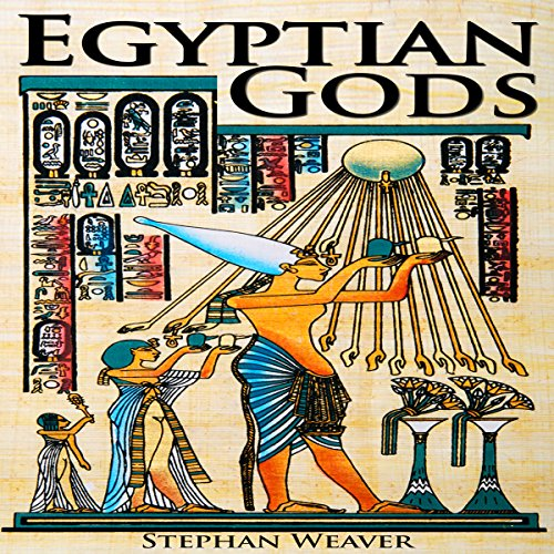 Egyptian Gods: Discover the Ancient Gods of Egyptian Mythology  By  cover art