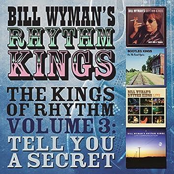 Bill Wyman's Rhythm Kings - The Kings of Rhythm, Vol. 3: Tell You a Secret