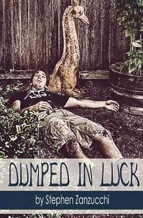 Dumped in Luck