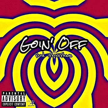 Goin' Off (feat. Cole Pham)