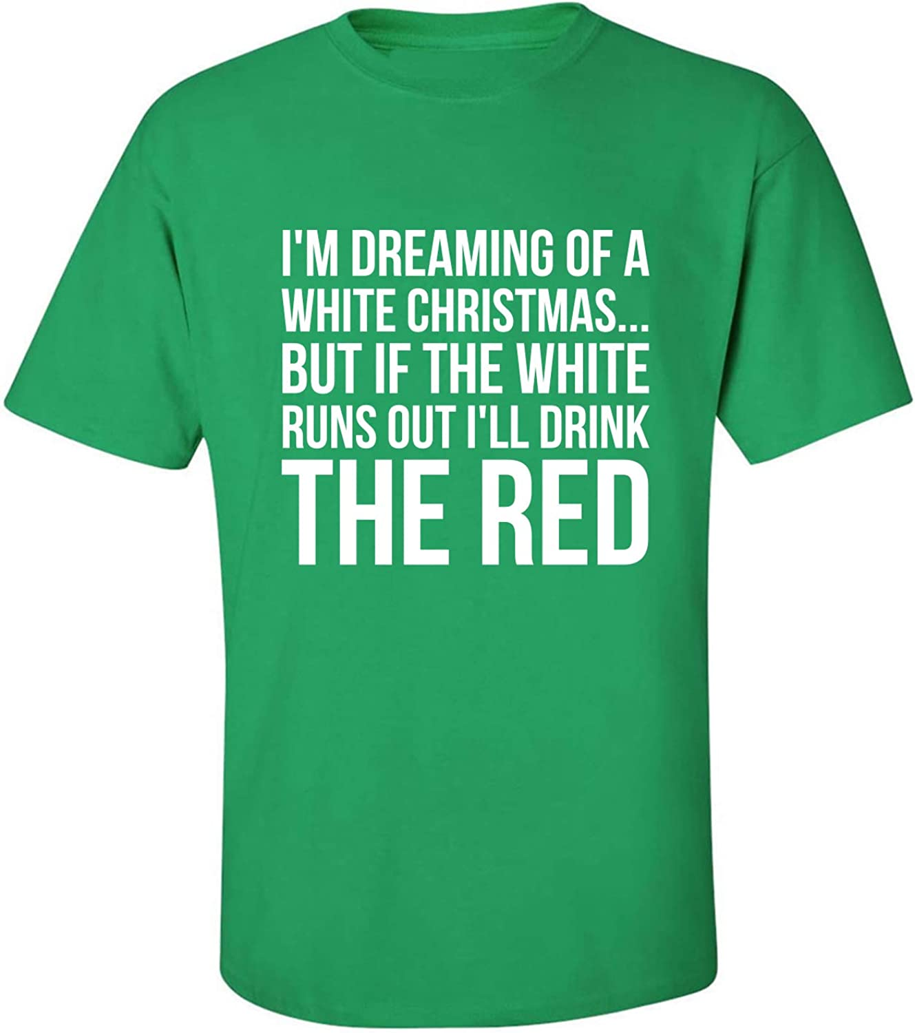 I'm Dreaming of A White Christmas Adult T-Shirt in Kelly Green - XXXXX-Large