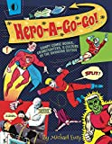 Hero-A-Go-Go: Campy Comic Books, Crimefighters, & Culture of the
