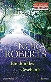 Ein dunkles Geschenk von Nora Roberts