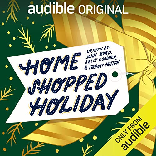 Home Shopped Holiday Audiobook By John Burd, Kelly Goodner, Thommy Hutson cover art