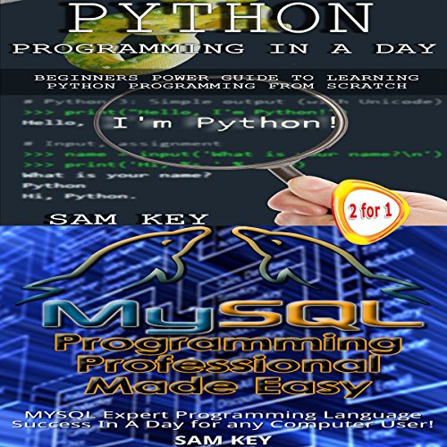 Python Programming in a Day and MYSQL Programming Professional Made Easy audiobook cover art