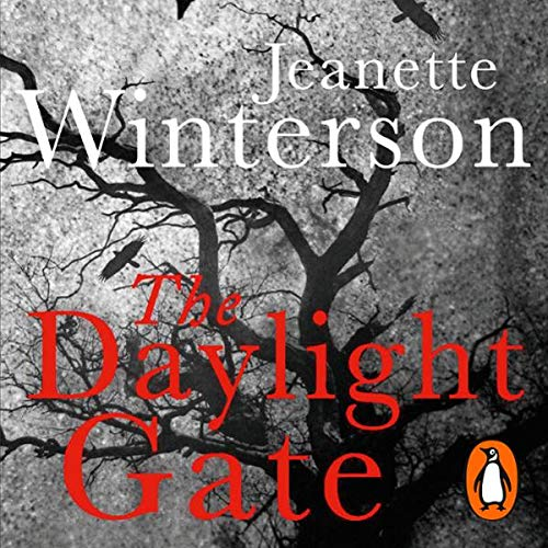 The Daylight Gate                   By:                                                                                                                                 Jeanette Winterson                               Narrated by:                                                                                                                                 Sian Thomas                      Length: 3 hrs and 58 mins     36 ratings     Overall 4.1