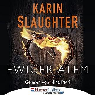 Ewiger Atem                   Autor:                                                                                                                                 Karin Slaughter                               Sprecher:                                                                                                                                 Nina Petri                      Spieldauer: 4 Std. und 30 Min.     461 Bewertungen     Gesamt 3,9
