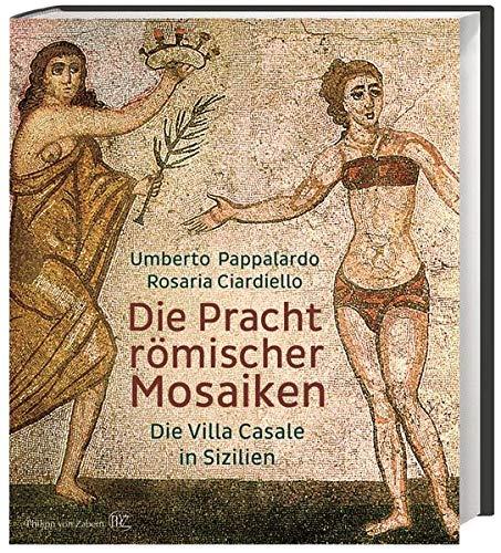 Die Pracht römischer Mosaiken: Die Villa Romana del Casale auf Sizilien: Die Villa Casale in Sizilien