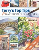 By Terry Harrison - Terry's Top Tips for Watercolour Artists (Spi) - Search Press Ltd - 23/06/2008