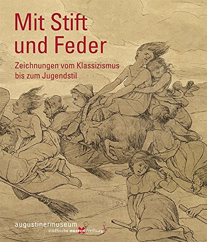 Mit Stift und Feder: Zeichnungen vom Klassizismus bis zum Jugendstil