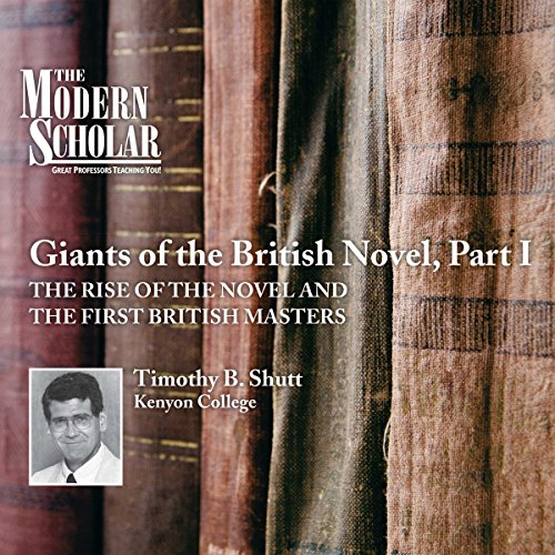 The Modern Scholar: Giants of the British Novel, Part I audiobook cover art