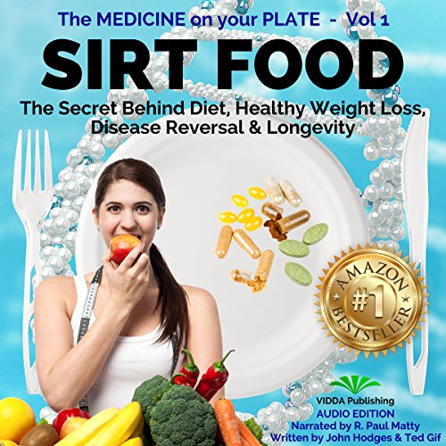 Sirt Food: The Secret Behind Diet, Healthy Weight Loss, Disease Prevention & Longevity cover art