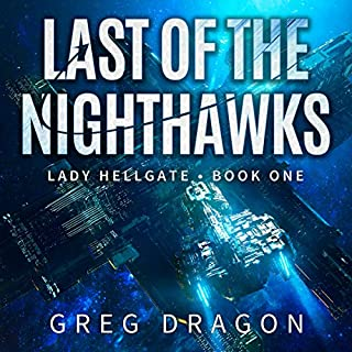 Last of the Nighthawks                   By:                                                                                                                                 Greg Dragon                               Narrated by:                                                                                                                                 Cari Scholtens                      Length: 9 hrs and 30 mins     23 ratings     Overall 4.4