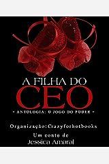 A filha do CEO: Antologia : O jogo do poder eBook Kindle