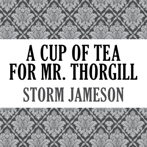 A Cup of Tea for Mr. Thorgill cover art