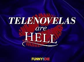 Telenovelas Are Hell