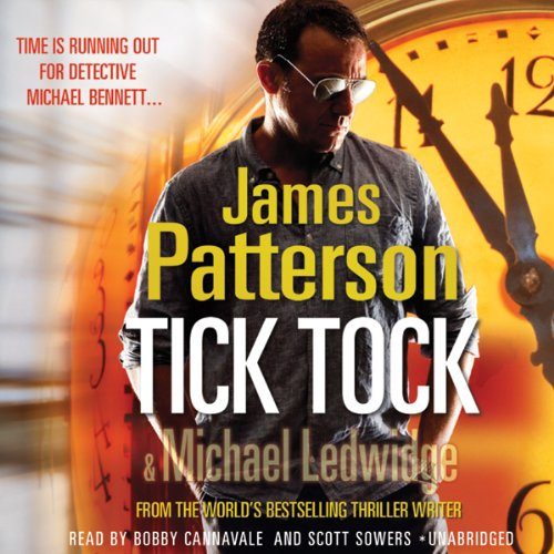 Tick Tock                   By:                                                                                                                                 James Patterson                               Narrated by:                                                                                                                                 Scott Sowers,                                                                                        Bobby Cannavale                      Length: 7 hrs and 11 mins     147 ratings     Overall 4.2