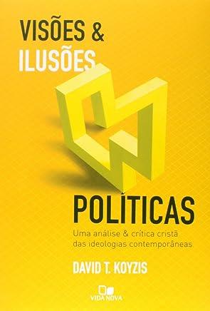 Visoes E Ilusoes Politicas