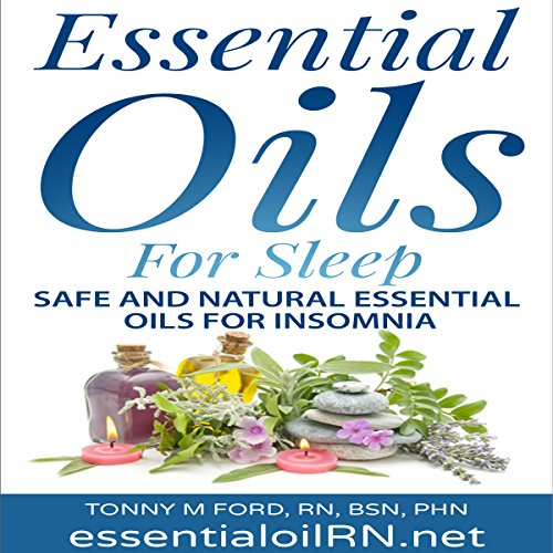 Essential Oils For Sleep: Natural Insomnia Remedies audiobook cover art