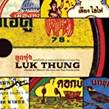 Luk Thung: Classic & Obscure 78s From the by Luk Thung: Classic & Obscure 78s From the Thai Cou (2013-05-04)