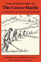 Archaeological Insights into the Custer Battle: An Assessment of the 1984 Field Season