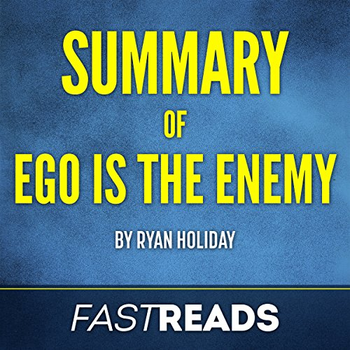 Summary of Ego Is the Enemy: by Ryan Holiday | Includes Key Takeaways & Analysis audiobook cover art