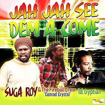 Jah Jah See Dem a Come