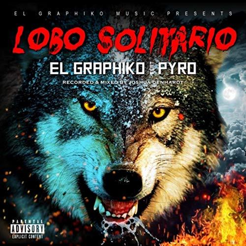 Lobo Solitario (feat. Pyro) [Explicit]