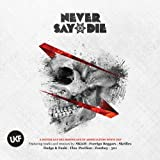 Never Say Die [Explicit]