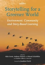 Storytelling for a Greener World: Environment، Commune، و Story-based Learning (Storytelling (مطبعة هاوثورن))