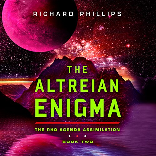 The Altreian Enigma     Rho Agenda Assimilation, Book 2              By:                                                                                                                                 Richard Phillips                               Narrated by:                                                                                                                                 MacLeod Andrews                      Length: 10 hrs and 22 mins     807 ratings     Overall 4.6