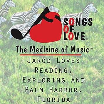 Jarod Loves Reading, Exploring and Palm Harbor, Florida