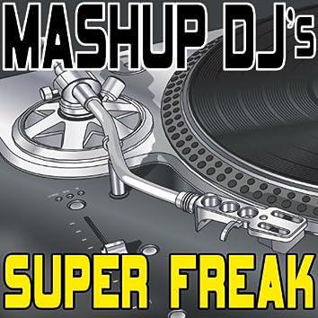 Super Freak (Remix Tools For Mash-Ups)