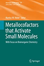 Metallocofactors that Activate Small Molecules: With Focus on Bioinorganic Chemistry (Structure and Bonding Book 179)