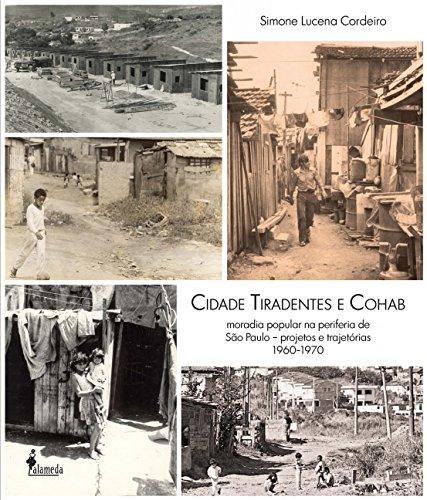 Cidade Tiradentes e Cohab: Moradia Popular na Periferia de São Paulo - Projetos e Trajetórias - 1960-1970
