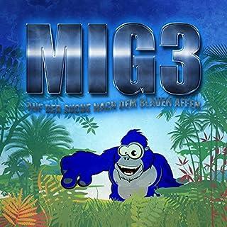 MIG3: Auf der Suche nach dem Blauen Affen                   Autor:                                                                                                                                 Kim Jens Witzenleiter                               Sprecher:                                                                                                                                 Ski King,                                                                                        Nikolai Will,                                                                                        Günther David,                   und andere                 Spieldauer: 1 Std.     2 Bewertungen     Gesamt 4,0