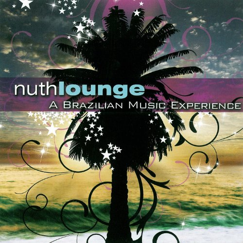 Nuth Lounge: A Brazillian Music Experience
