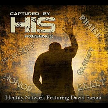 Captured by His Presence (feat. David Baroni)