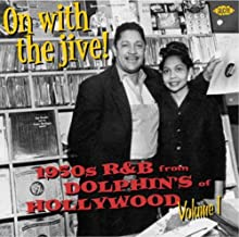 On With The Jive! 1950's R&B From Dolphin's Of Hollywood, Volume 1