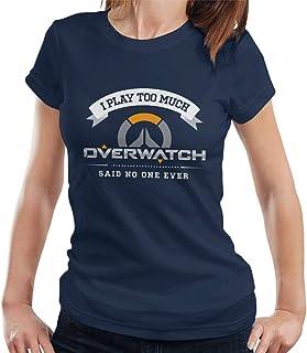 RHEYJQA I Play Too Much Overwatch Said No One Women's T-Shirt