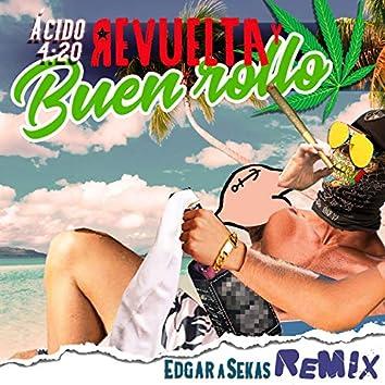 Revuelta y Buen Rollo (Edgar A Sekas Remix)