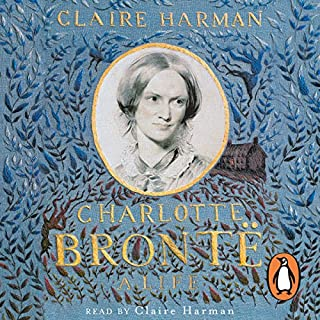 Charlotte Brontë     A Life              By:                                                                                                                                 Claire Harman                               Narrated by:                                                                                                                                 Claire Harman                      Length: 15 hrs and 27 mins     41 ratings     Overall 4.6