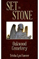 Set in Stone: Oakwood Cemetery Kindle Edition